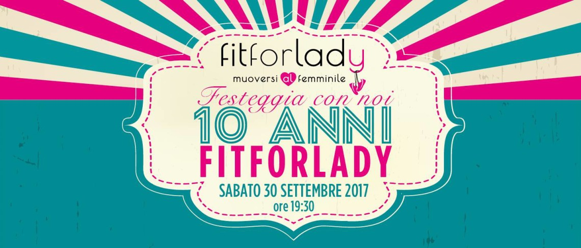 fit for lady_festeggia_10 anni